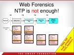 web forensics ntp is not enough