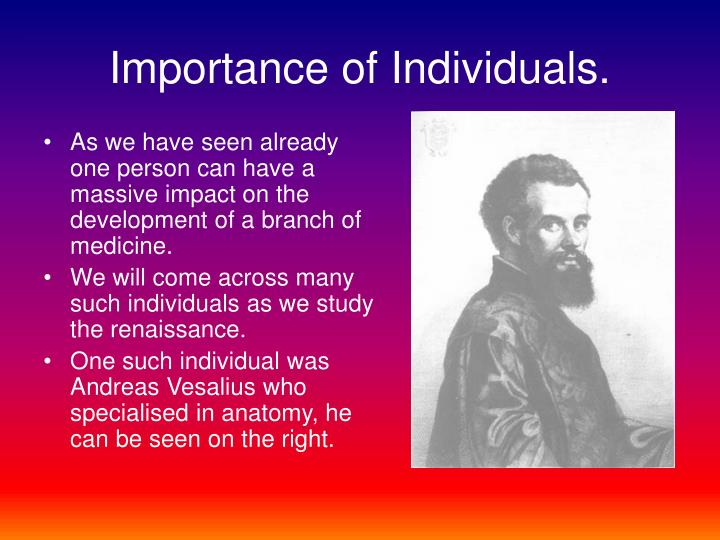 Importance of Individuals.