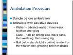 ambulation procedure