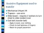 assistive equipment used to transfer