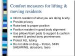 comfort measures for lifting moving residents