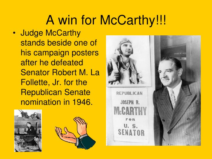 Judge McCarthy stands beside one of his campaign posters after he defeated Senator Robert M. La Follette, Jr. for the Republican Senate nomination in 1946.