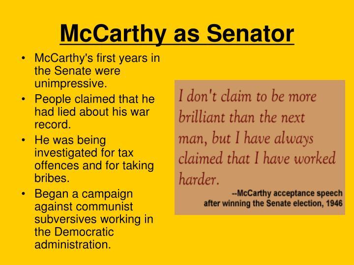 McCarthy's first years in the Senate were unimpressive.