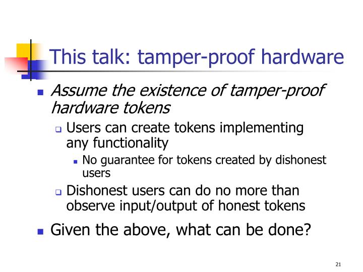This talk: tamper-proof hardware