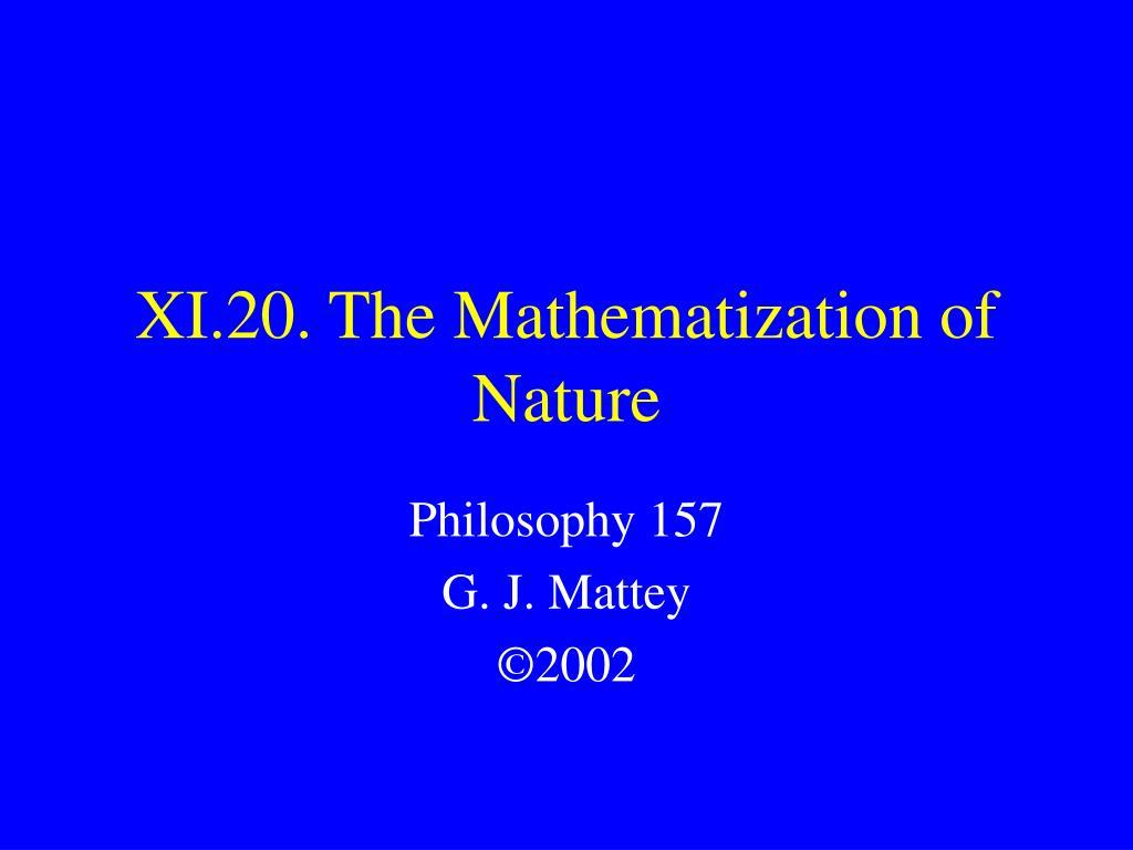 xi 20 the mathematization of nature l.