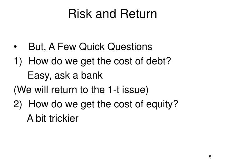 risk and return and cost of Risk and return: what investment risk is and how to use it there's a basic investment principle of risk and return: higher risk brings higher returns, and lower.