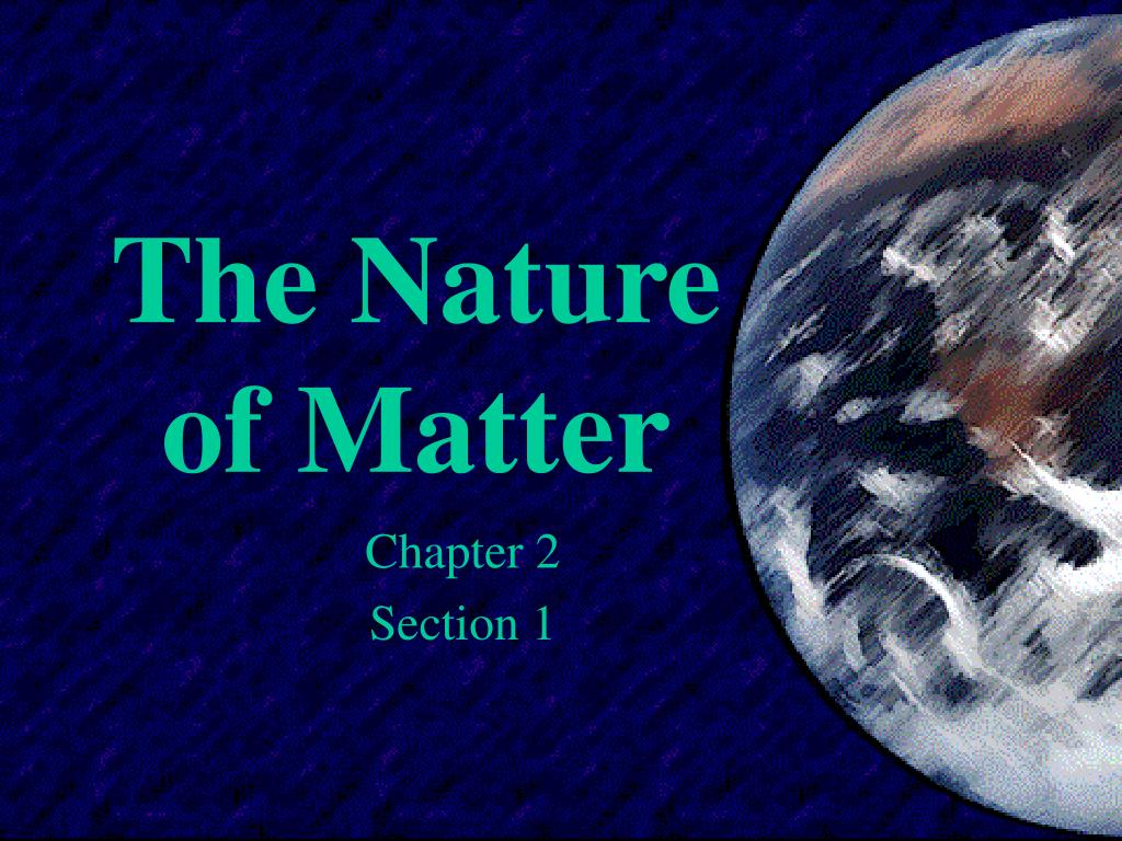 the nature of matter l.