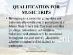 qualification for music trips