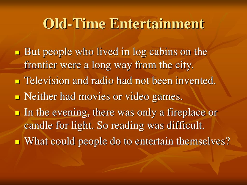 Old-Time Entertainment