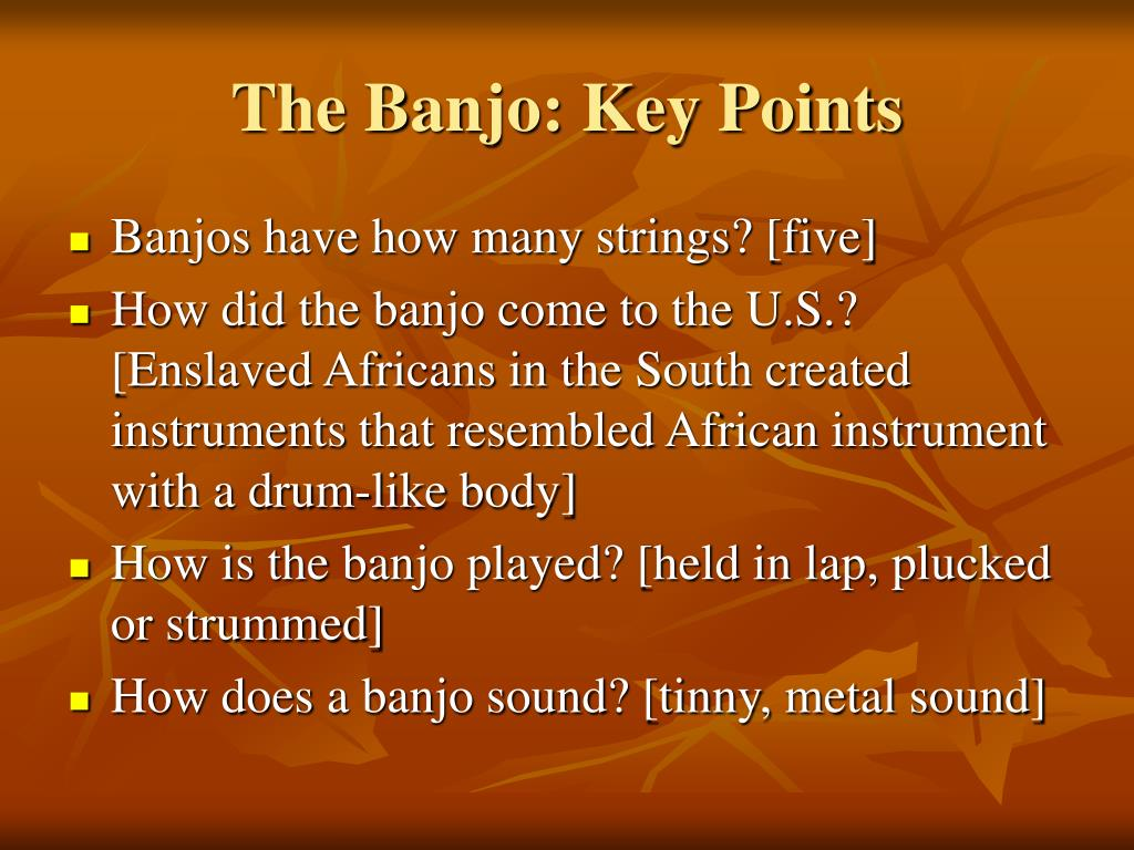 The Banjo: Key Points