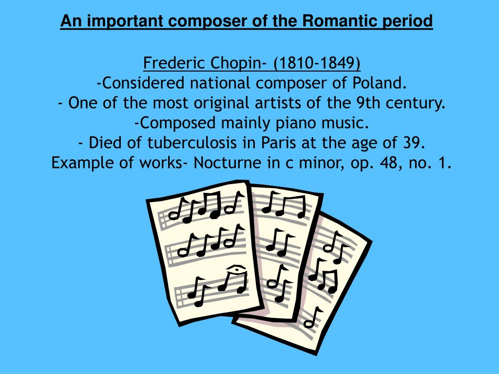 An important composer of the Romantic period