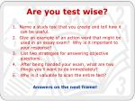 are you test wise