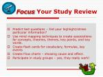focus your study review