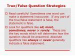 true false question strategies