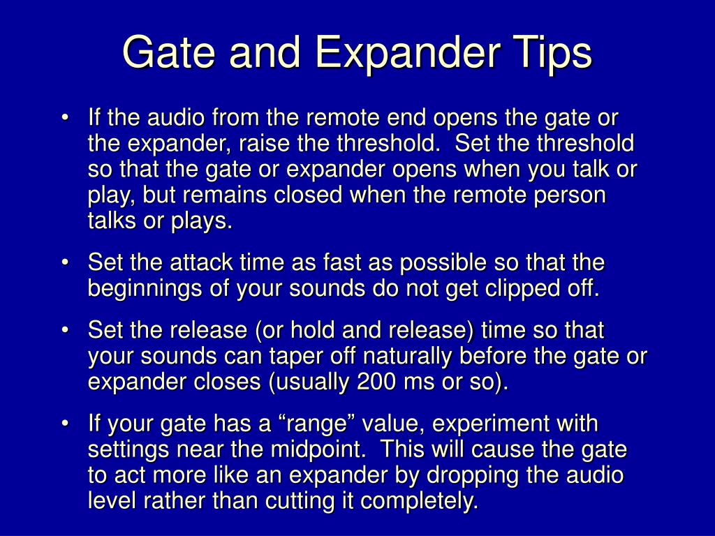 Gate and Expander Tips