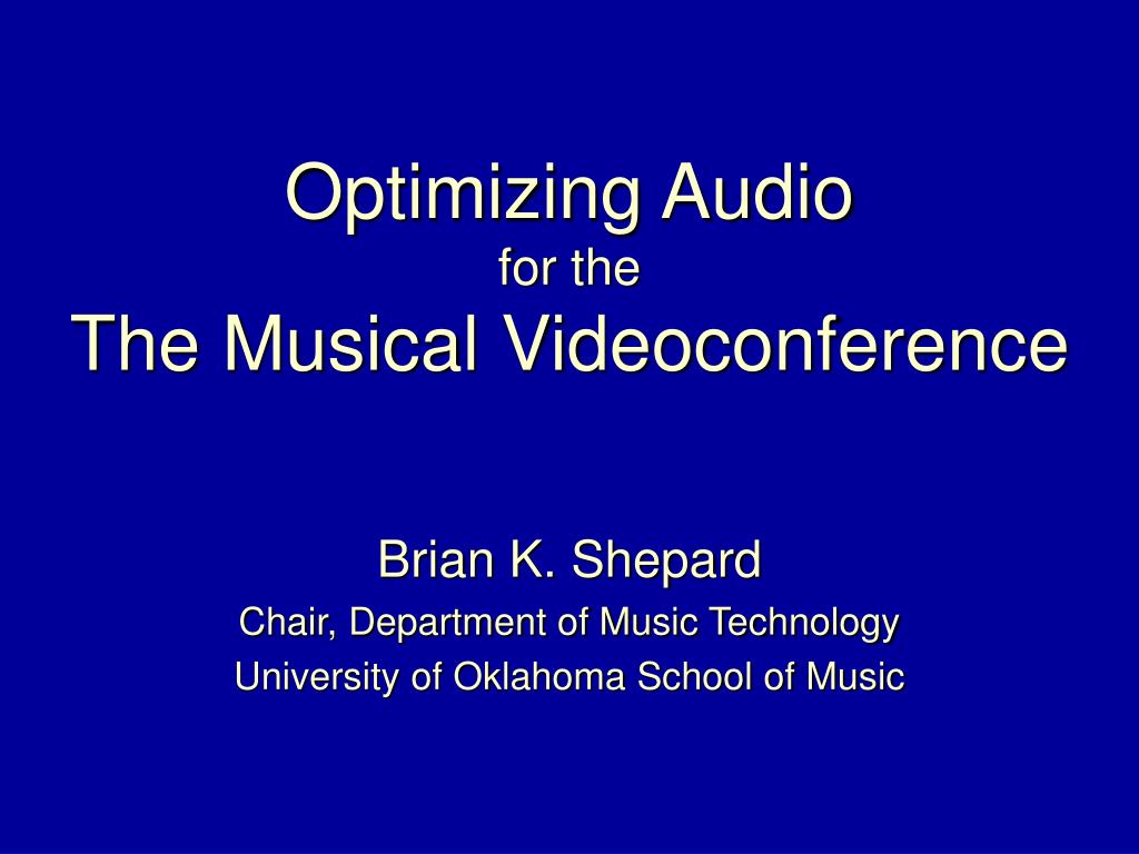 optimizing audio for the the musical videoconference l.