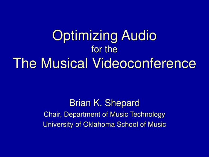 Optimizing audio for the the musical videoconference