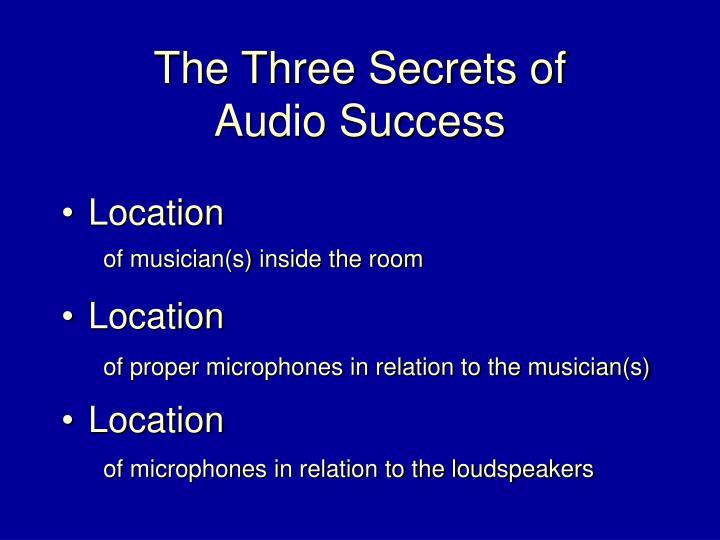 The three secrets of audio success