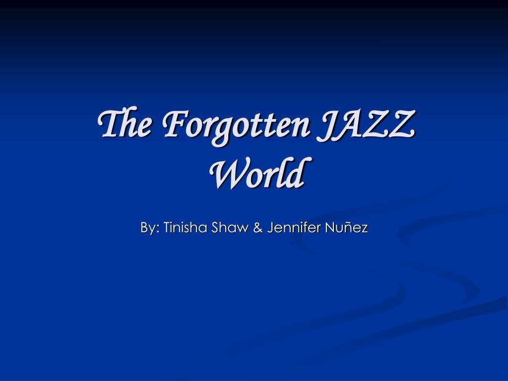 the forgotten jazz world l.