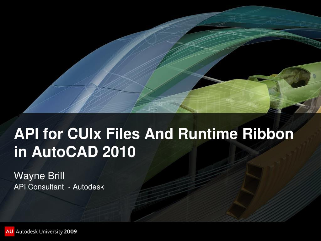 PPT - API for CUIx Files And Runtime Ribbon in AutoCAD 2010