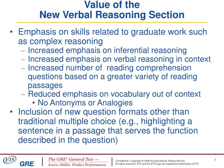 Emphasis on skills related to graduate work such as complex reasoning
