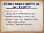 reduce taxable income via your employer