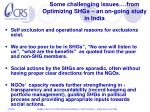 some challenging issues from optimizing shgs an on going study in india