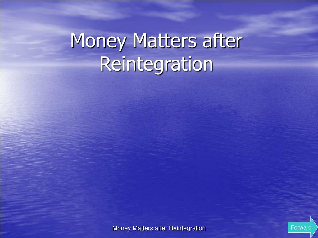 money matters after reintegration l.