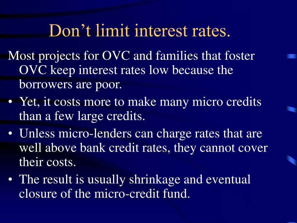 Don't limit interest rates.