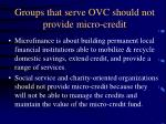 groups that serve ovc should not provide micro credit