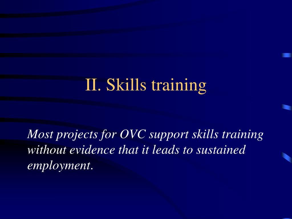 II. Skills training