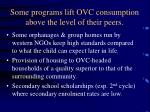 some programs lift ovc consumption above the level of their peers
