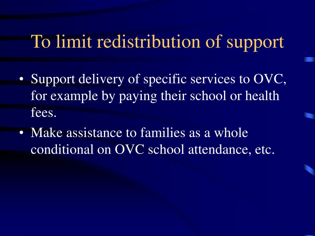 To limit redistribution of support