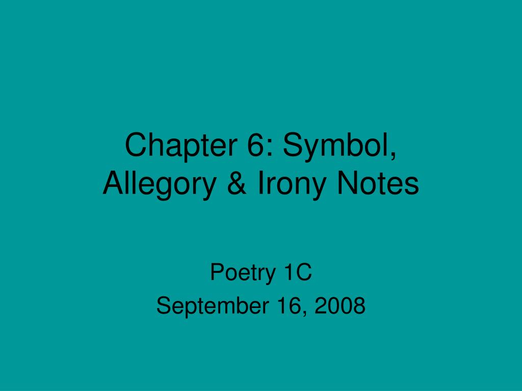 Ppt Chapter 6 Symbol Allegory Irony Notes Powerpoint