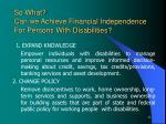 so what can we achieve financial independence for persons with disabilities