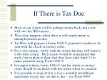 if there is tax due