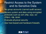 restrict access to the system and its sensitive data
