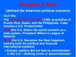struggles wars defined the american political scenario