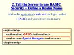 2 tell the server to use basic security define a realm name