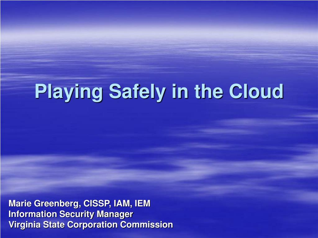 playing safely in the cloud l.