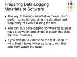 preparing data logging materials or software