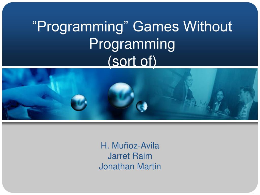 programming games without programming sort of l.