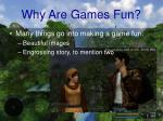 why are games fun