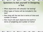 questions to ask yourself in designing a test