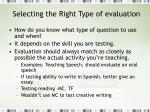 selecting the right type of evaluation