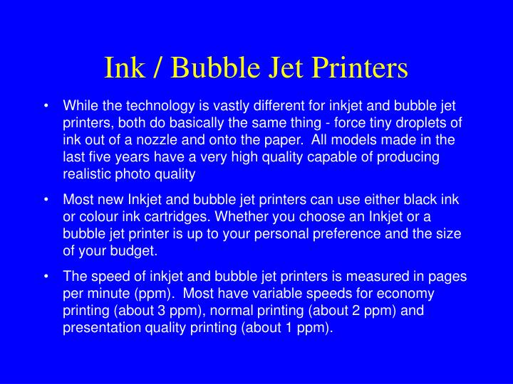 Ink bubble jet printers