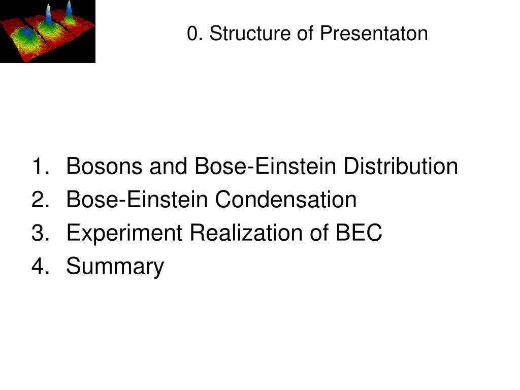 0. Structure of Presentaton