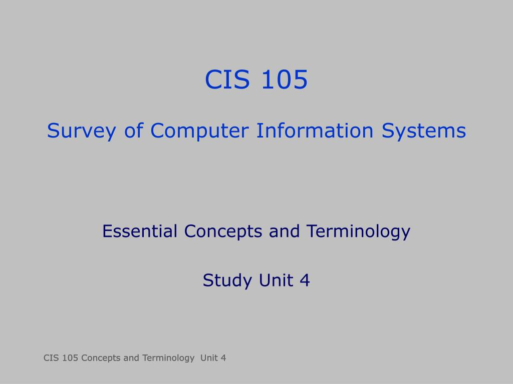 cis 105 survey of computer information systems l.
