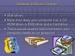 hardware inside your computer