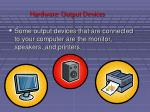hardware output devices